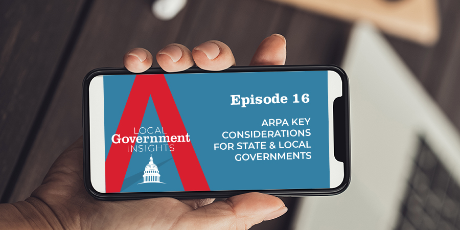 ARPA Key Considerations for State & Local Governments